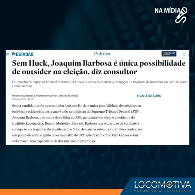ESTADÃO: Sem Huck, Joaquim Barbosa é única possibilidade de outsider, diz Renato Meirelles