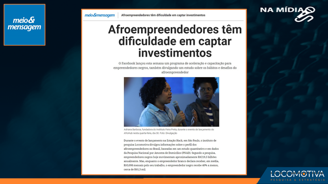 Meio e Mensagem: Afroempreendedores têm dificuldade em captar investimentos