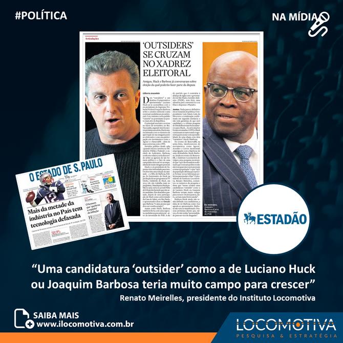 'Outsiders', Huck e Joaquim Barbosa se cruzam no xadrez eleitoral