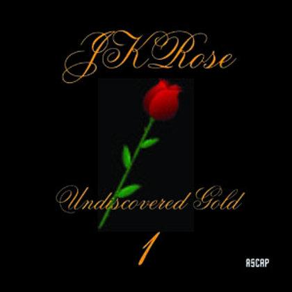 JKRose: Undiscovered Gold 1