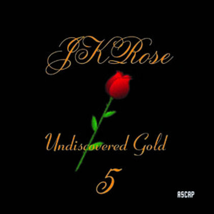 JKRose: Undiscovered Gold 5