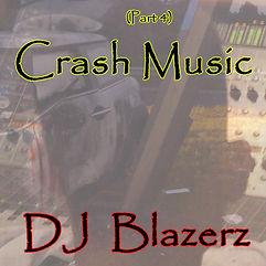 DJ Blazerz - Crash Music Part 4 (Front C