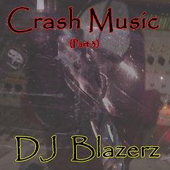 DJ Blazerz - Crash Music Part 3 (Front C