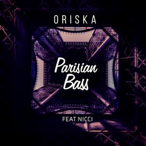 PARISIAN BASS le nouveau Titre d'Oriska