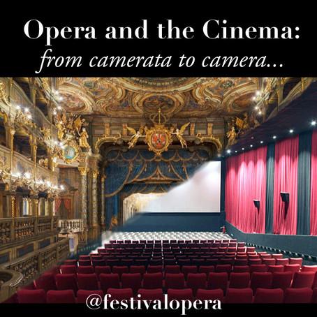 Opera and the Cinema: Camerata to Camera!
