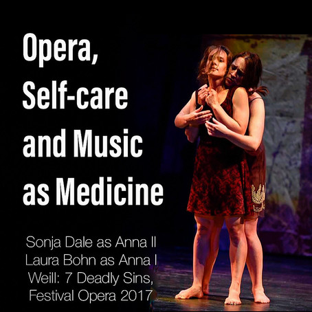 Opera, Self-care and Music as Medicine