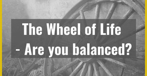 The Wheel of Life - Are you balanced?