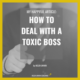 How to deal with a toxic boss - Happiful Article from Helen Unwin