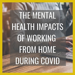 THE MENTAL HEALTH IMPACTS OF WORKING FRO