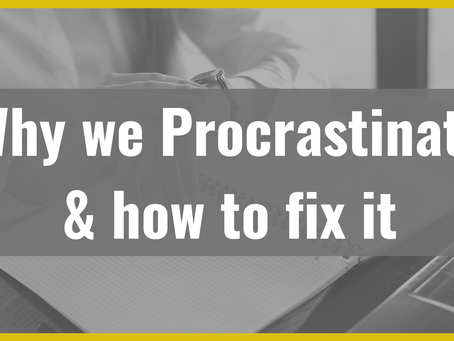 5 Reasons we Procrastinate & How to Get Over it