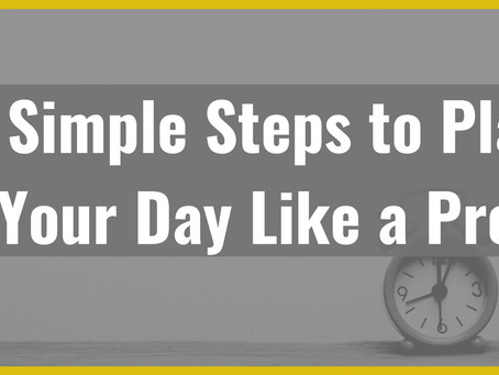 8 Simple Productivity Steps to Plan Your Day Like a Pro