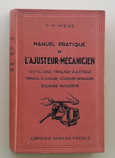 WEISS, E.S, MANUEL PRATIQUE DE L'AJUSTEUR-MÉCANICIEN