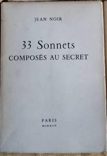 NOIR, Jean, CASSOU, Jean, 33 SONNETS COMPOSÉS AU SECRET