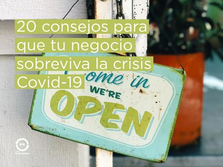 20 consejos para que tu negocio sobreviva la crisis del COVID-19