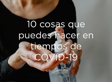 10 cosas que puedes hacer en tiempos de Covid-19