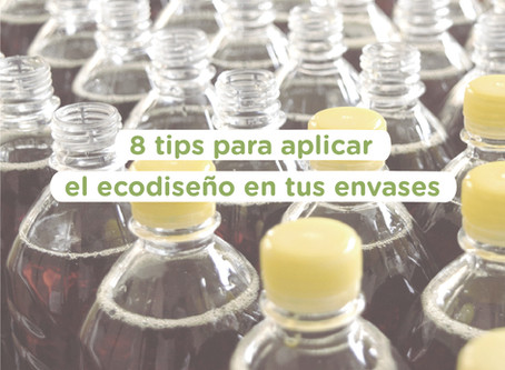 8 tips para aplicar el ecodiseño en tus envases