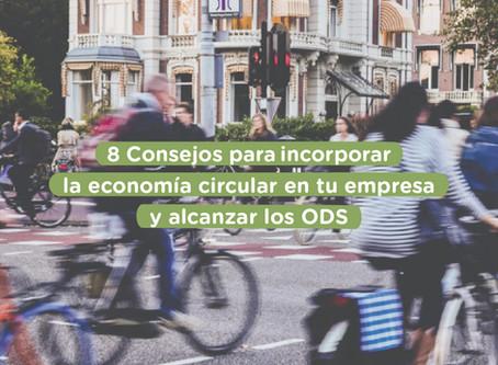8 Consejos para incorporar la economía circular en tu empresa y alcanzar los ODS