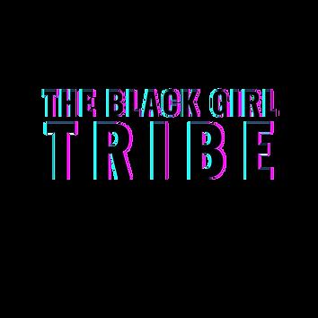 THE BLACK GIRL T R I B E TEACH REACH INS