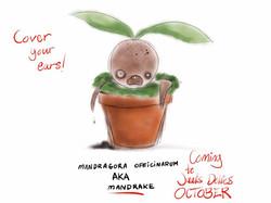 Mandrake! Ahhh!