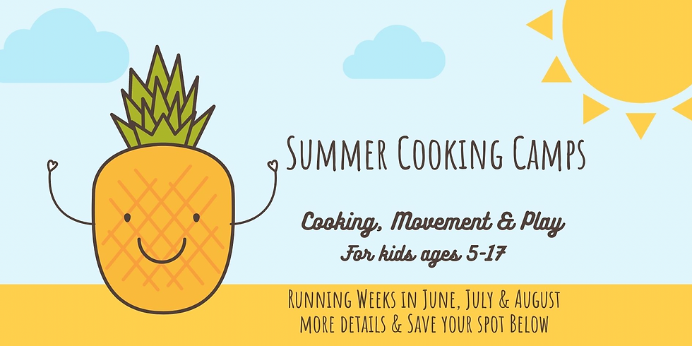 WEEK #2 KIDS COOKING CAMP (5-11 YEAR OLD) JULY 12-16 | 9 AM-1 PM  $195