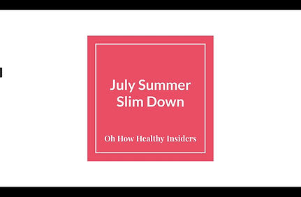 July Slim Down