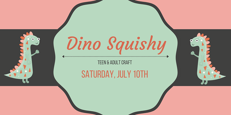 Teen & Adult Craft: Dino Squishy