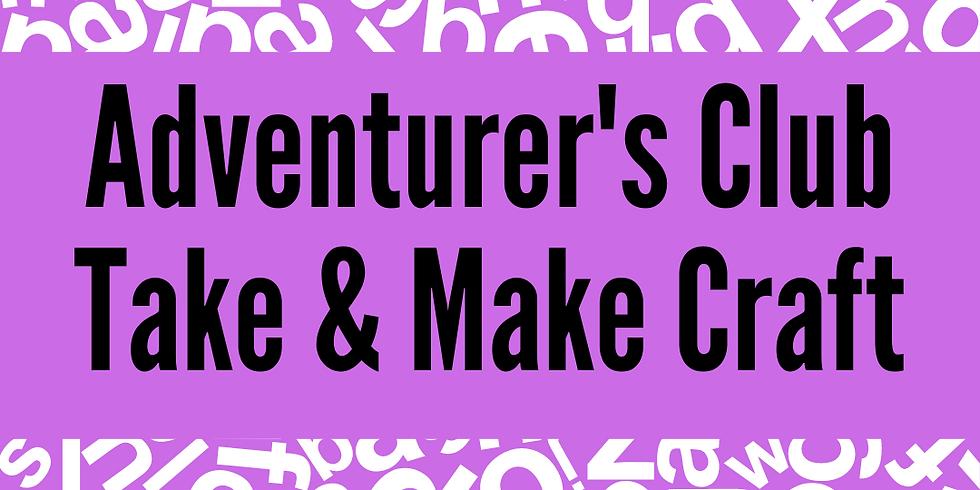 Adventurer's Club Take & Make Craft