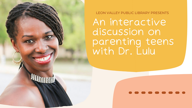 An Interactive Discussion on Parenting Teens with Dr. Lulu