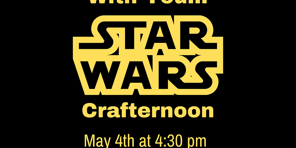 May the 4th Be With You Star Wars Crafternoon