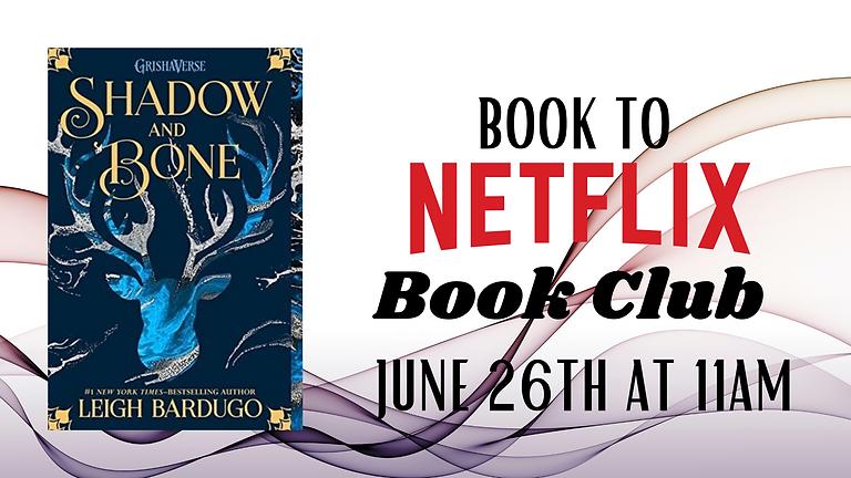 Shadow & Bone: Book to Netflix Book Club