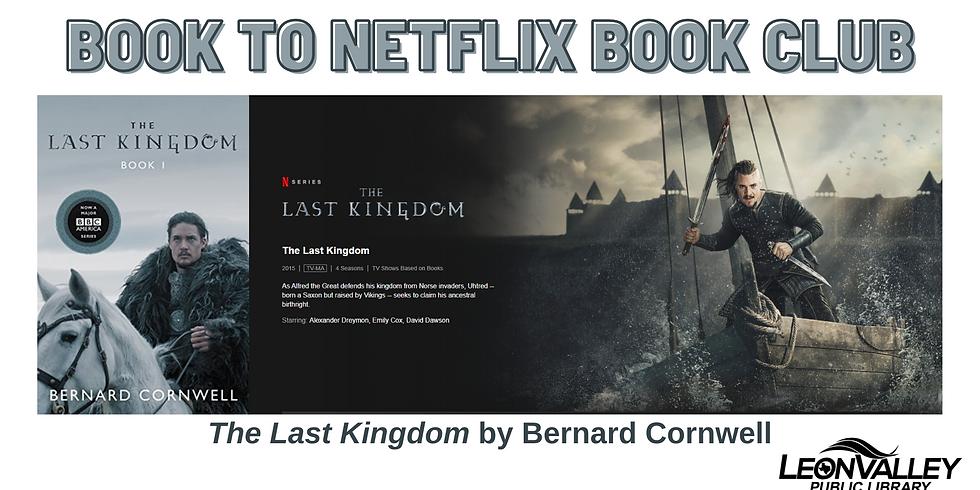 Book to Netflix Book Club: The Last Kingdom by Bernard Cornwell