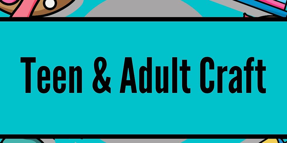 Teen & Adult Craft