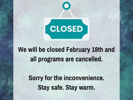 Closed February 18th