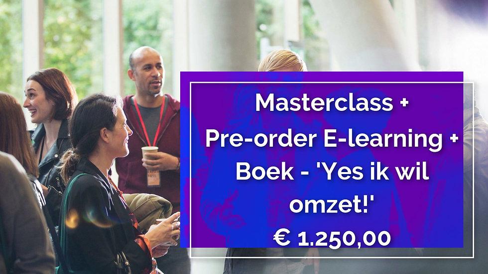 Masterclass + Pre-order E-learning + Boek - 'Yes ik wil omzet!'