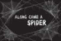 along came a spider.png