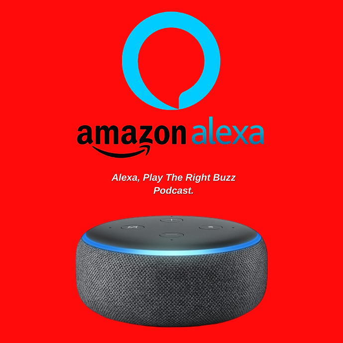 Alexa, Play The Right Buzz Podcast..png