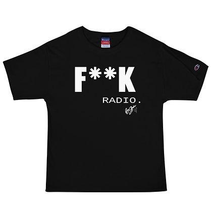 """""""F**K Radio."""" Champion T-Shirt"""