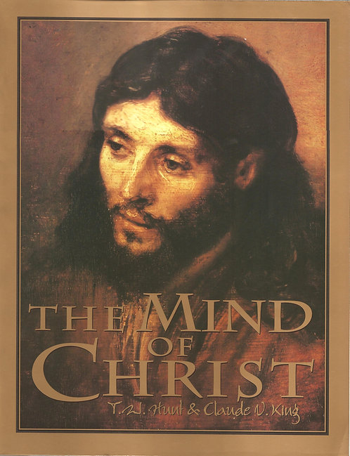Mind of Christ Workbook by TW Hunt & Claude King