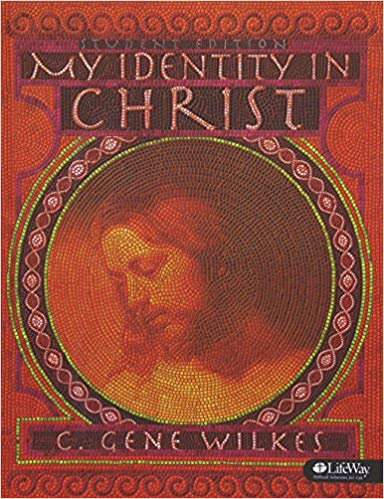 My Identity in Christ by Gene Wilkes