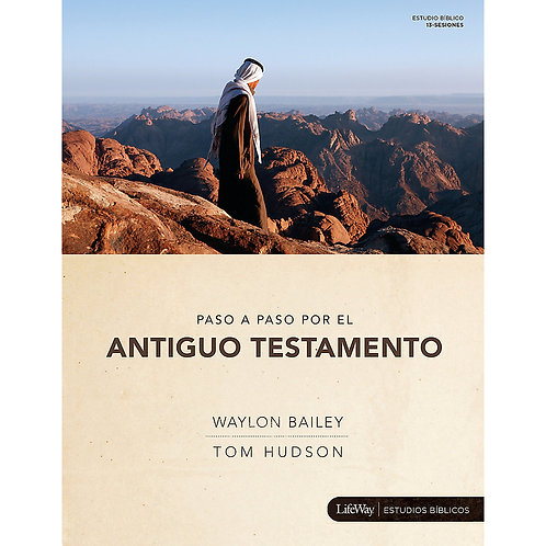Step by Step Through the Old Testament by Waylon Bailey & Tom Hudson