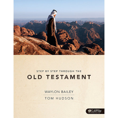 Step by Step Through Old Testament by Waylon Bailey & Tom Hudson
