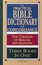 Practical Bible Dictionary and Corcordance