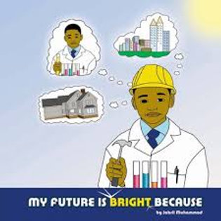 My Future is Bright Because by Jabril Muhammad