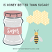 Is Honey Better Than Sugar?