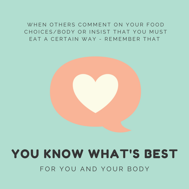 Comments on your food choices/weight just make things worse...