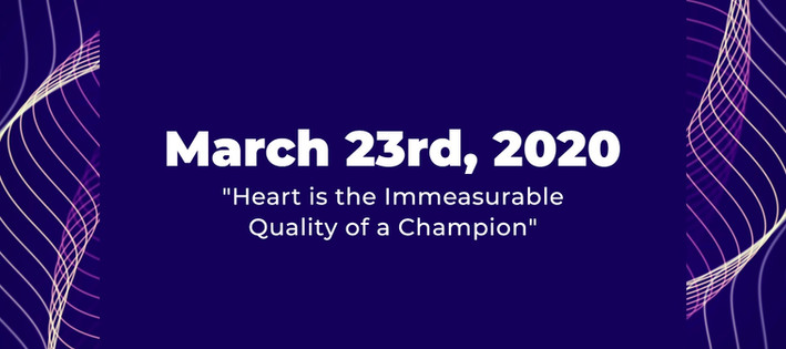 """""""Heart is the Immeasurable Quality of a Champion"""""""