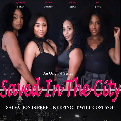 Saved In The City Web Series Season 1