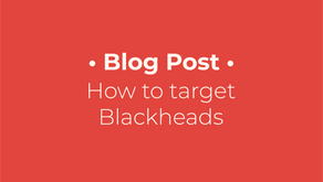 How to target blackheads