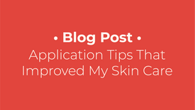 The Application Tips That Improved My Skin Care Routine