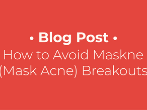 How to Avoid Maskne (Mask Acne) Breakouts